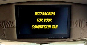 Accessories for Your Conversion Van