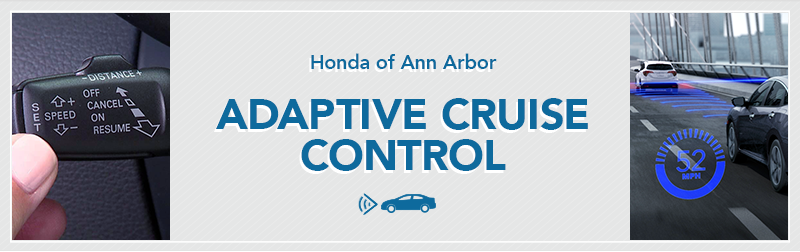 Adaptive Cruise Control Information from Germain Honda of Ann Arbor