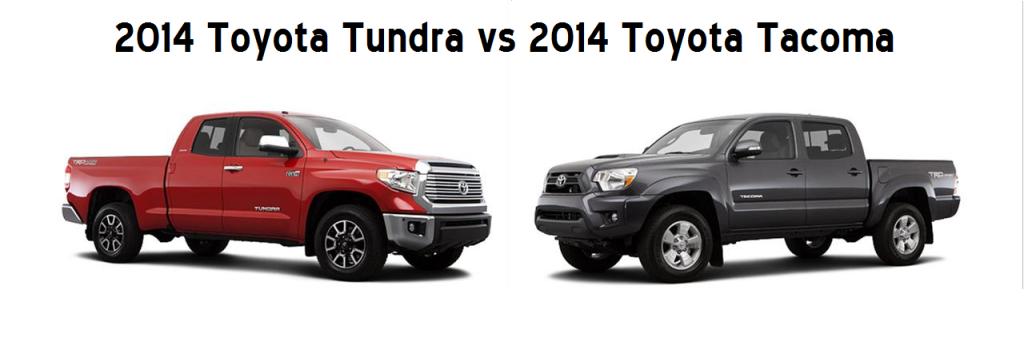 Tundra Vs Tacoma >> 2014 Tundra Vs 2014 Tacoma