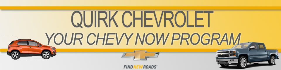 Your Chevy Now at Quirk Chevrolet NH in Manchester NH