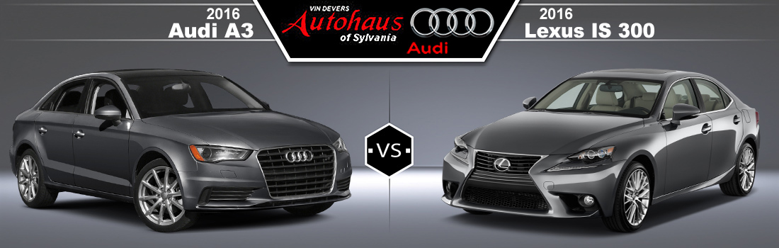 2016 audi a3 vs 2016 lexus is300 in sylvania oh vin. Black Bedroom Furniture Sets. Home Design Ideas