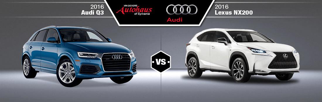 Audi Q3 vs. 2016 Lexus NX200t